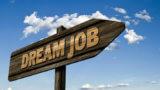 憧れの仕事に転職することは失敗の始まり!?現実を知って転職を成功させるコツとは